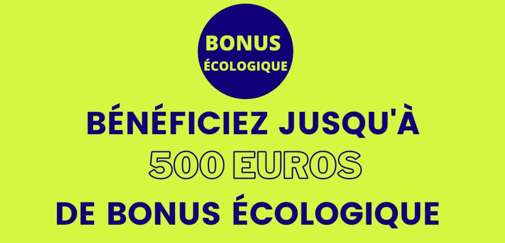 Bénéficiez jusqu'à 500 euros de Bonus Écologique